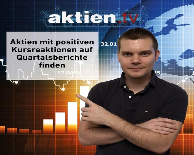 Aktien mit positiven Kursreaktionen auf Quartalsberichte finden