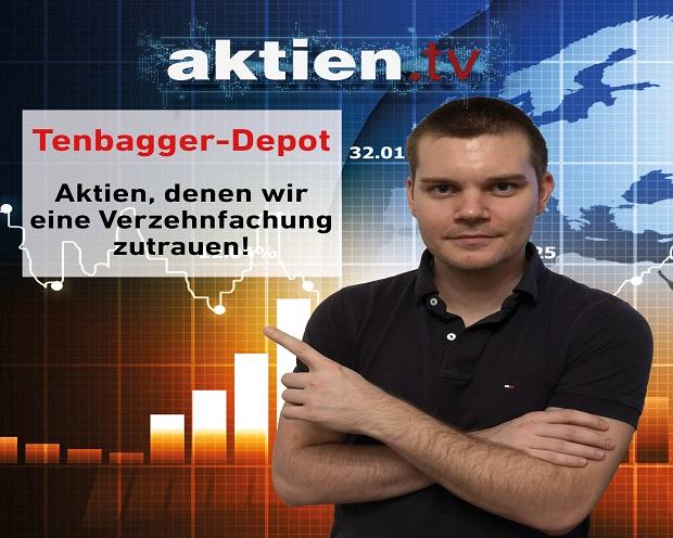 Tenbagger-Depot: Aktien, denen wir eine Verzehnfachung zutrauen!