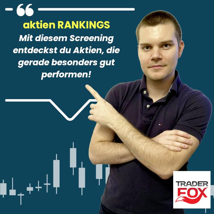 aktien RANKINGS: Mit diesem Screening entdeckst du Aktien, die gerade besonders gut performen!