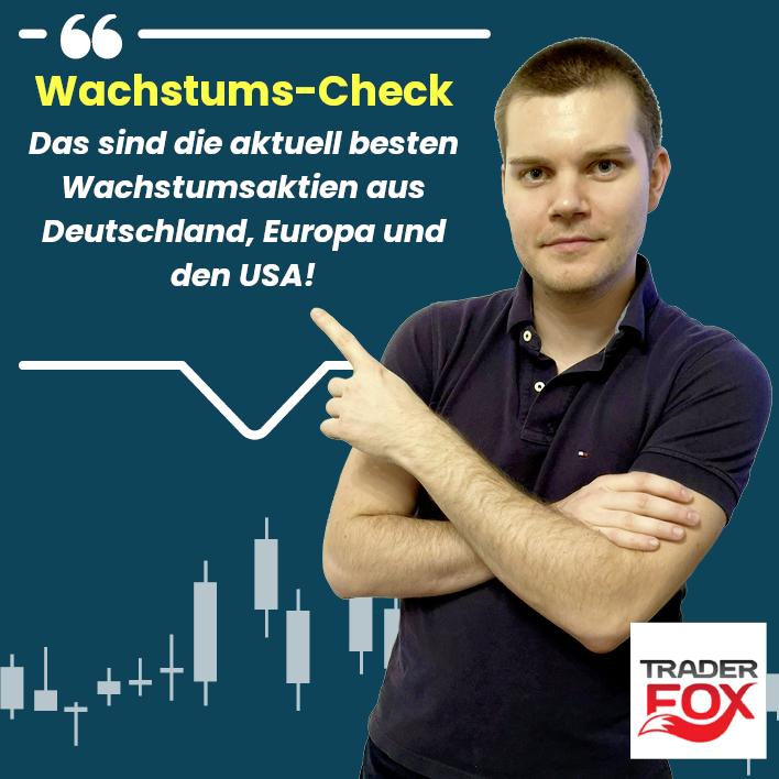 Wachstums-Check: Das sind die aktuell besten Wachstumsaktien aus Deutschland, Europa und den USA!
