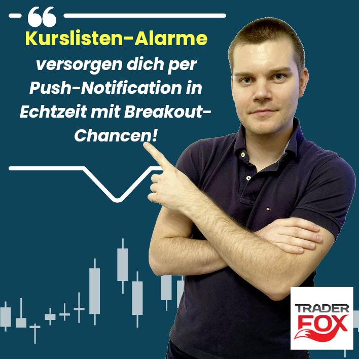 Kurslisten-Alarme versorgen dich per Push-Notification in Echtzeit mit Breakout-Chancen!
