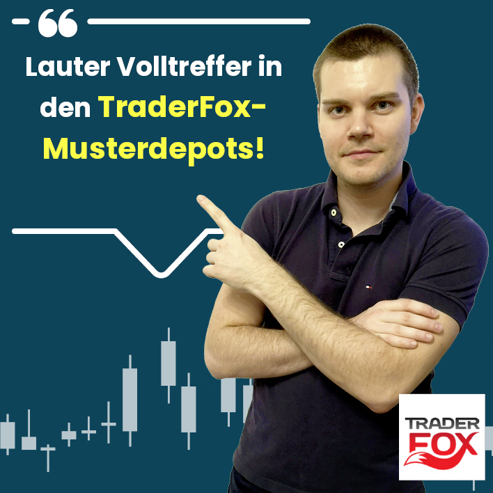 Lauter Volltreffer in den TraderFox-Musterdepots!