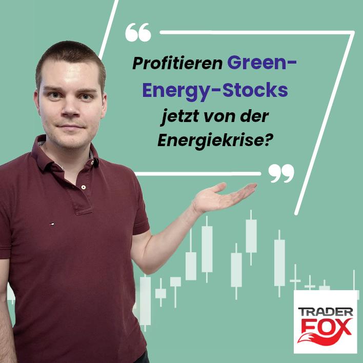 Profitieren Green-Energy-Stocks jetzt von der Energiekrise?