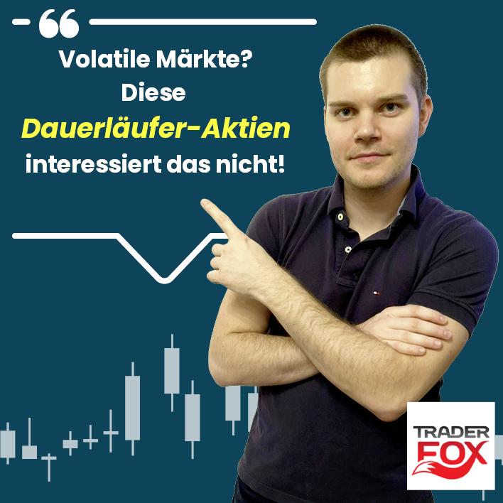 Volatile Märkte? Diese Dauerläufer-Aktien interessiert das nicht!
